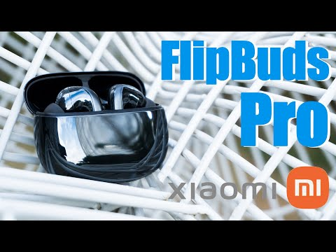 Xiaomi Flipbuds Pro Full Review: The strongest Xiaomi earbuds so far
