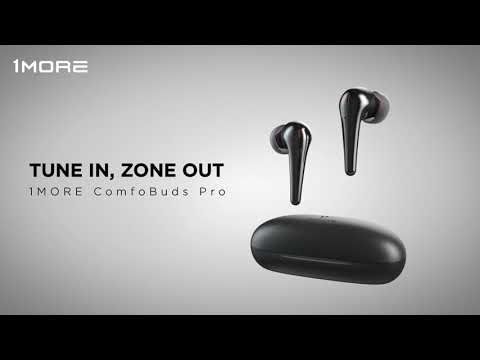 1MORE ComfoBuds Pro | TUNE IN, ZONE OUT